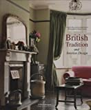 img - for British Tradition and Interior Design: Town and Country Living in the British Isles book / textbook / text book