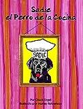 Sadie el Perro de la Cocina (Spanish Edition)