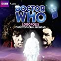 Doctor Who: Logopolis (       UNABRIDGED) by Christopher H. Bidmead Narrated by Christopher H. Bidmead