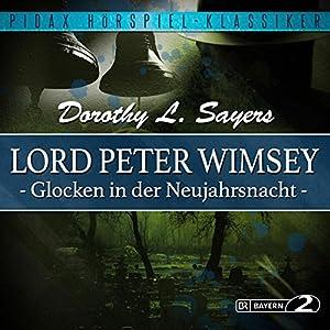 Glocken in der Neujahrsnacht (Lord Peter Wimsey - Kriminalhörspiel 1) Hörspiel