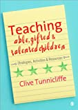 Teaching able, gifted and talented children : strategies, activities and resources /