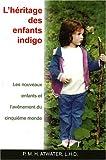 echange, troc Phyllis Atwater - L'héritage des enfants indigo : Les nouveaux enfants et l'avènement du cinquième monde