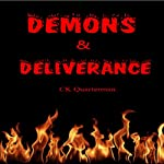 Demons & Deliverance | CK Quarterman