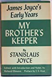 My Brothers Keeper : James Joyces Early Years - Edited with an Introduction and Notes by Richard Ellman