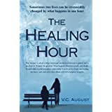 The Healing Hour: Sometimes two whole lives can be irrevocably changed by what happens in one hour