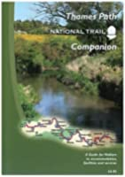 The Thames Path National Trail Companion: A Guide for Walkers to Accommodation, Facilities and Services