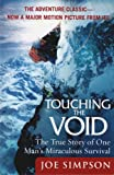 Touching the Void: The True Story of One Man's Miraculous Survival (0060730552) by Simpson, Joe
