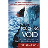 Touching the Void: The True Story of One Man's Miraculous Survivalby Joe Simpson