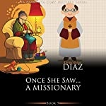 Once She Saw... A Missionary: Ms. Araminta Cozy Mystery Series, Book 9 | Deborah Diaz
