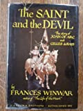 The Saint and the devil;: A biographical study of Joan of Arc and Gilles de Rais