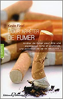 pour arreter de fumer french edition kevin finel editions bussiere 9782850903731 amazon. Black Bedroom Furniture Sets. Home Design Ideas