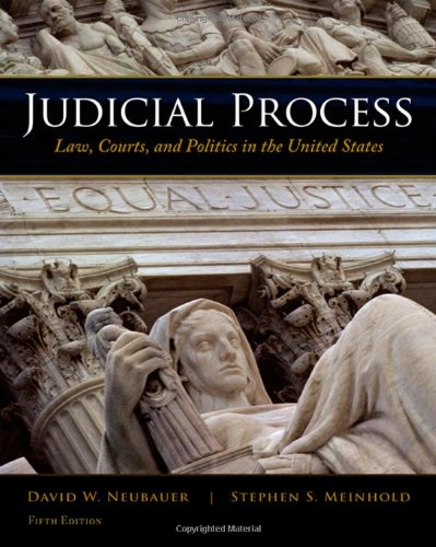 Judicial Process: Law, Courts, and Politics in the United...