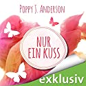 Nur ein Kuss (Ashcroft-Saga 1) Audiobook by Poppy J. Anderson Narrated by Karoline Mask von Oppen