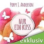 Nur ein Kuss (Ashcroft-Saga 1) | Poppy J. Anderson
