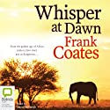 Whisper at Dawn Audiobook by Frank Coates Narrated by David Tredinnick