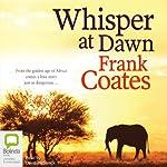Whisper at Dawn | Frank Coates