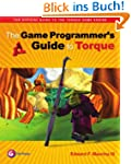 The Game Programmer's Guide to Torque...