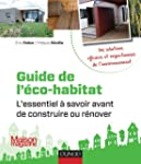 Guide de l'�co-habitat: L'essentiel �...