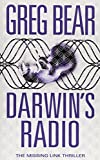 Darwin's Radio : In the Next Stage of Evolution, Humans Are History