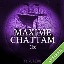 Oz (Autre Monde 5) | Livre audio Auteur(s) : Maxime Chattam Narrateur(s) : Isabelle Miller, Hervé Lavigne
