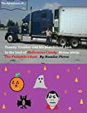 img - for The Adventures Of Tommy Trucker And His Best Friend Jack: The Load Of Halloween Candy With Bonus Story The Pumpkin Ghost book / textbook / text book