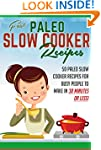 Fast Paleo Slow Cooker Recipes - 50 P...