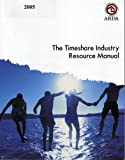 The Timeshare Industry Resource Manual