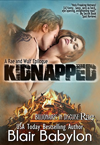 Kidnapped, A Rae and Wulf Story, Epilogue #2 (Billionaires in Disguise: Rae) PDF