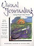 Visual Journaling: Going Deeper than Words