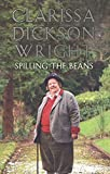 Spilling the Beans: The Autobiography of One of Television's Two Fat Ladies (1590202961) by Dickson Wright, Clarissa