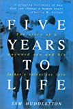 img - for Five Years to Life by Huddleston, Sam(February 1, 2001) Paperback book / textbook / text book