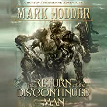 The Return of the Discontinued Man: Burton & Swinburne, Book 5 Audiobook by Mark Hodder Narrated by Gerard Doyle