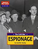 img - for The Cold War: Espionage (American War Library) by Keeley, Jennifer (2002) Library Binding book / textbook / text book