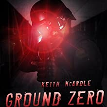 Ground Zero Audiobook by Keith McArdle Narrated by Joe Cliff Thompson