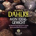 Mein Idealgewicht Hörbuch von Ruediger Dahlke Gesprochen von: Ruediger Dahlke