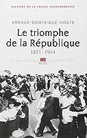 Histoire de la France contemporaine : Tome 4, Le triomphe de la République 1871-1914
