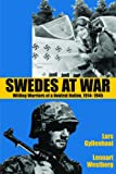 Swedes at War: Willing Warriors of a Neutral Nation, 1914-1945
