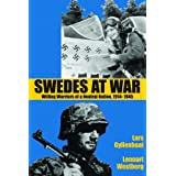 Swedes at War: Willing Warriors of a Neutral Nation, 1914-1945 ~ Lars Gyllenhaal