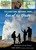img - for Yellowstone National Park: Eye of the Grizzly (Adventures with the Parkers) book / textbook / text book