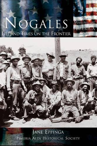 nogales-life-and-times-on-the-frontier