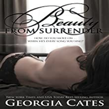 Beauty from Surrender (       UNABRIDGED) by Georgia Cates Narrated by Robert Black, Bunny Warren