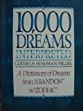 Ten Thousand Dreams Interpreted (0517658348) by Miller, G. Hindman