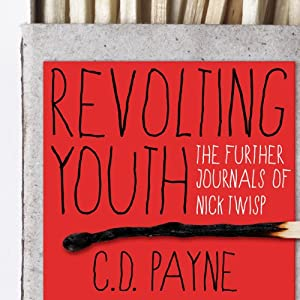 Revolting Youth: The Further Journals of Nick Twisp | [C. D. Payne]