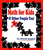 Math For Kids and Other People Too (1884550134) by Pappas, Theoni