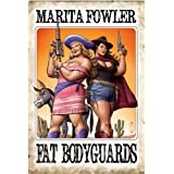 Fat Bodyguards (Fat Adventure Series Book 2) ~ Marita Fowler