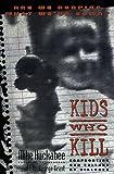 Kids Who Kill (080541794X) by Huckabee, Mike