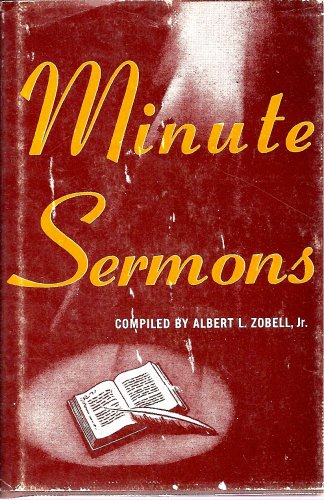 Minute Sermons, Jr. Compiled by Albert L. Zobell