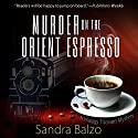 Murder on the Orient Espresso: A Maggy Thorsen Mystery (       UNABRIDGED) by Sandra Balzo Narrated by Karen Savage