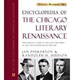 img - for [Encyclopedia of the Chicago Literary Renaissance: The Essential Guide to the Lives and Works of the Chicago Renaissance Writers] (By: Jan Pinkerton) [published: May, 2004] book / textbook / text book