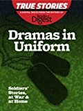 img - for Dramas in Uniform: Soldiers' Stories, at War & at Home (True Stories by Reader's Digest Book 2) book / textbook / text book
